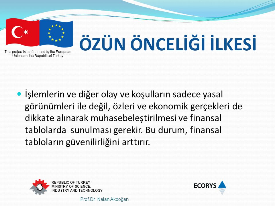 This project is co-financed by the European Union and the Republic of Turkey REPUBLIC OF TURKEY MINISTRY OF SCIENCE, INDUSTRY AND TECHNOLOGY ÖZÜN ÖNCE