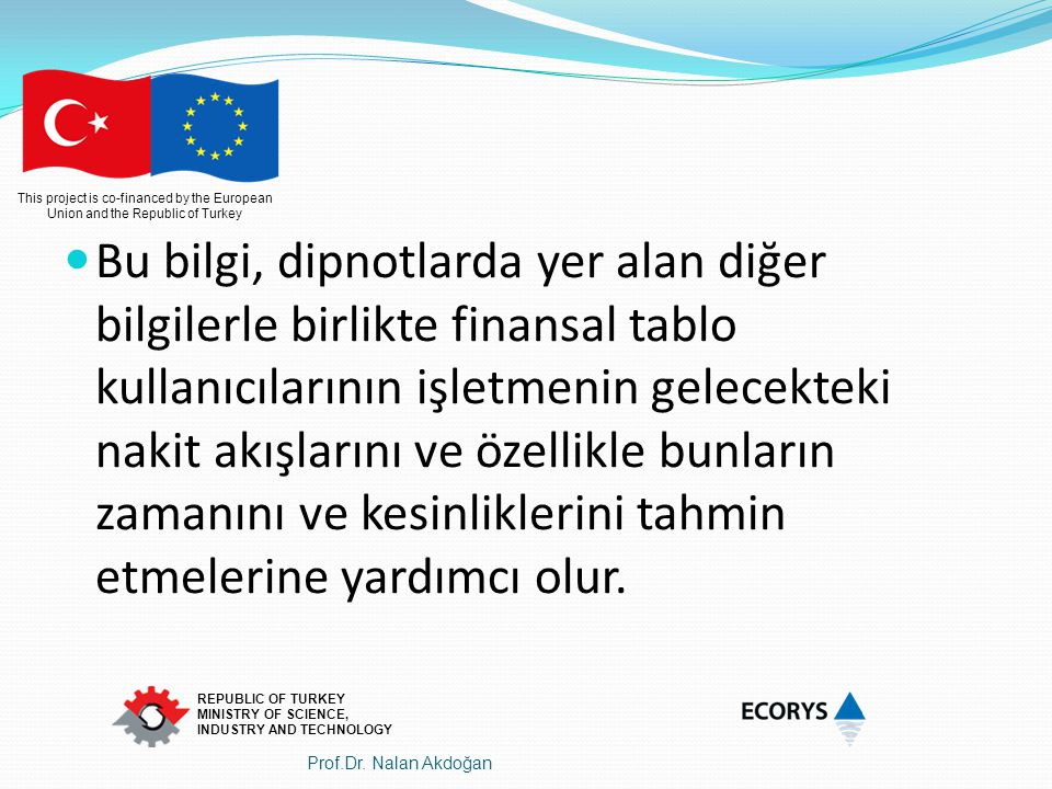 This project is co-financed by the European Union and the Republic of Turkey REPUBLIC OF TURKEY MINISTRY OF SCIENCE, INDUSTRY AND TECHNOLOGY Bu bilgi,
