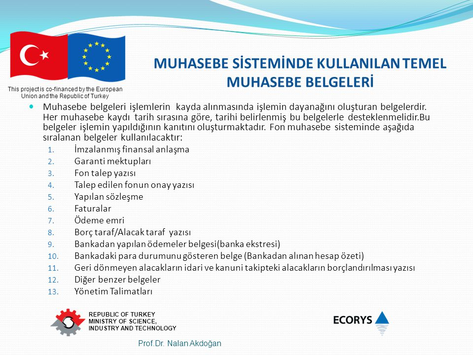 This project is co-financed by the European Union and the Republic of Turkey REPUBLIC OF TURKEY MINISTRY OF SCIENCE, INDUSTRY AND TECHNOLOGY MUHASEBE