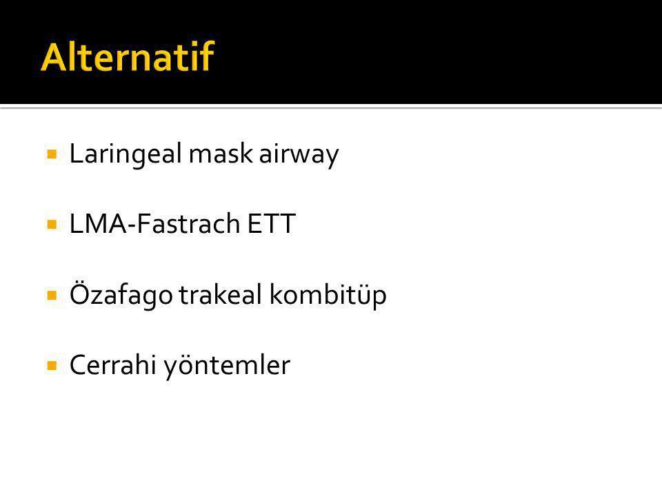  Laringeal mask airway  LMA-Fastrach ETT  Özafago trakeal kombitüp  Cerrahi yöntemler
