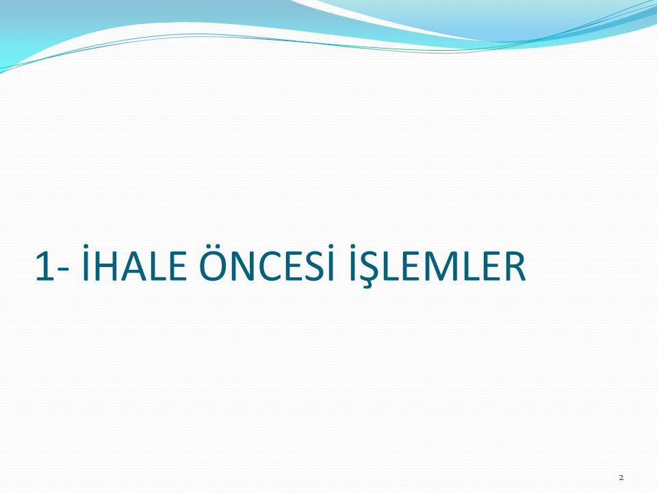 1- İHALE ÖNCESİ İŞLEMLER 2