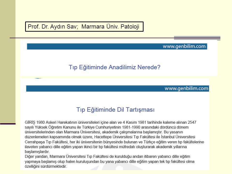 Prof. Dr. Aydın Sav; Marmara Üniv. Patoloji