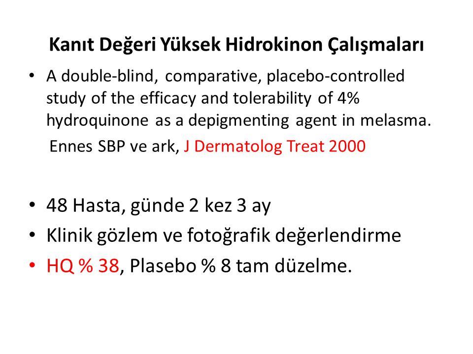 Kanıt Değeri Yüksek Hidrokinon Çalışmaları A double-blind, comparative, placebo-controlled study of the efficacy and tolerability of 4% hydroquinone as a depigmenting agent in melasma.