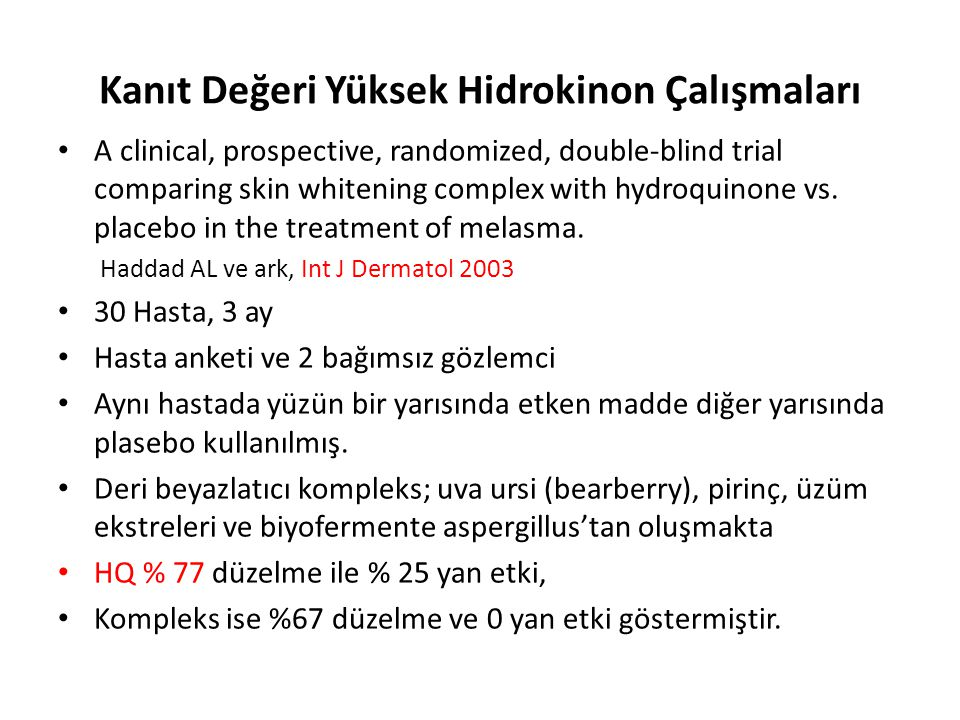 Kanıt Değeri Yüksek Hidrokinon Çalışmaları A clinical, prospective, randomized, double-blind trial comparing skin whitening complex with hydroquinone vs.