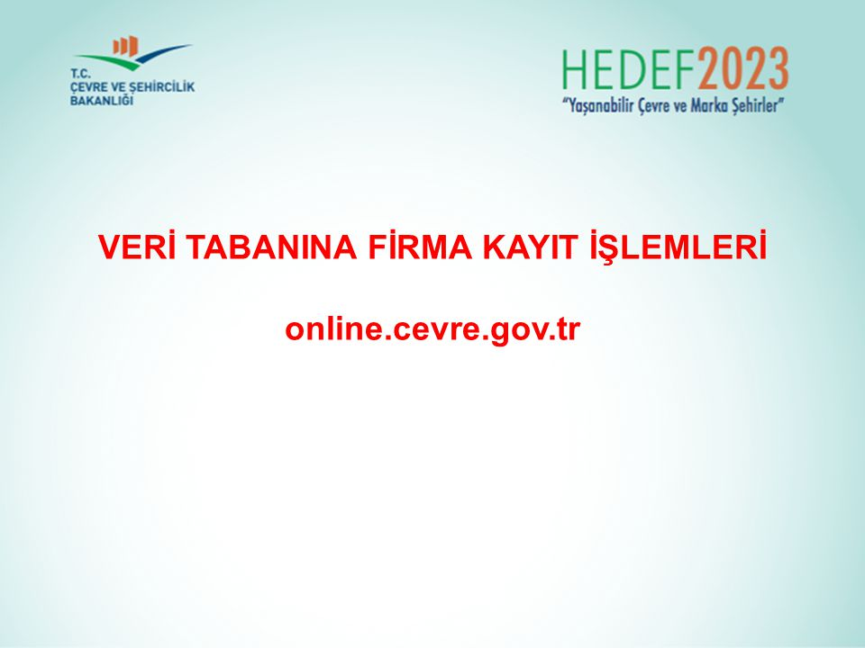VERİ TABANINA FİRMA KAYIT İŞLEMLERİ online.cevre.gov.tr