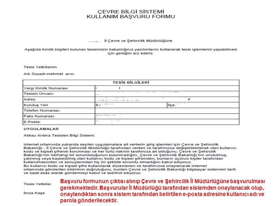 Başvuru formunun çıktısı alınıp Çevre ve Şehircilik İl Müdürlüğüne başvurulması gerekmektedir. Başvurular İl Müdürlüğü tarafından sistemden onaylanaca