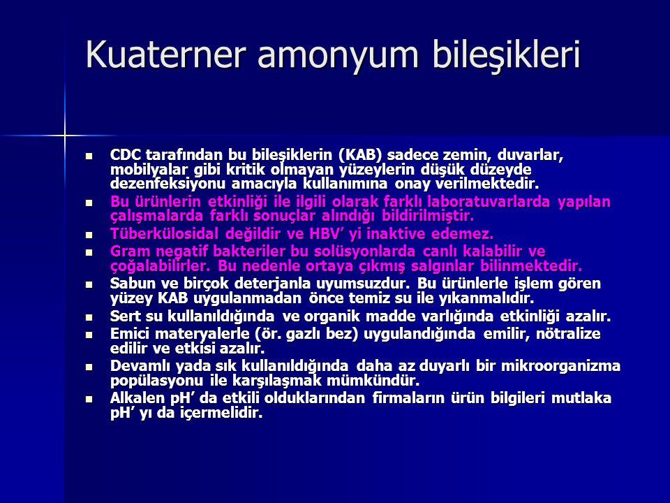 Kuaterner amonyum bileşikleri CDC tarafından bu bileşiklerin (KAB) sadece zemin, duvarlar, mobilyalar gibi kritik olmayan yüzeylerin düşük düzeyde dez