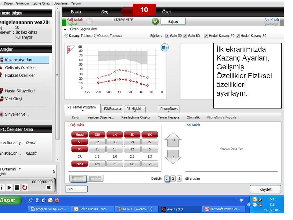 İlk ekranımızda Kazanç Ayarları, Gelişmiş Özellikler,Fiziksel özellikleri ayarlayın. 10