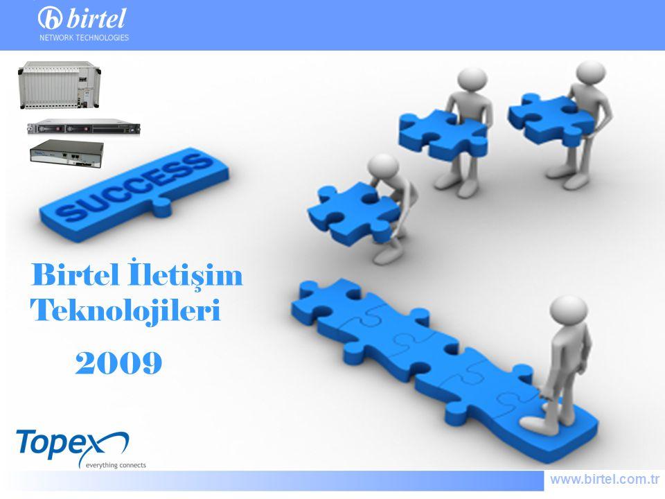 www.birtel.com.tr Birtel İletişim Teknolojileri 2009