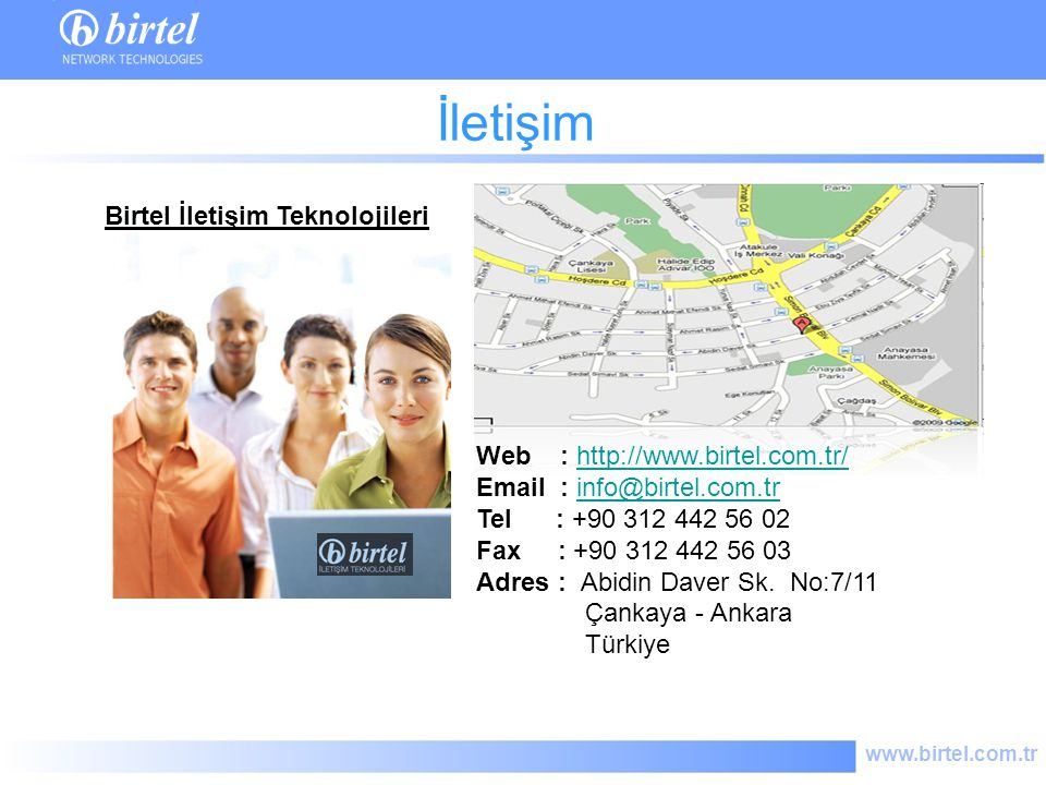 www.birtel.com.tr İletişim Web : http://www.birtel.com.tr/http://www.birtel.com.tr/ Email : info@birtel.com.trinfo@birtel.com.tr Tel : +90 312 442 56