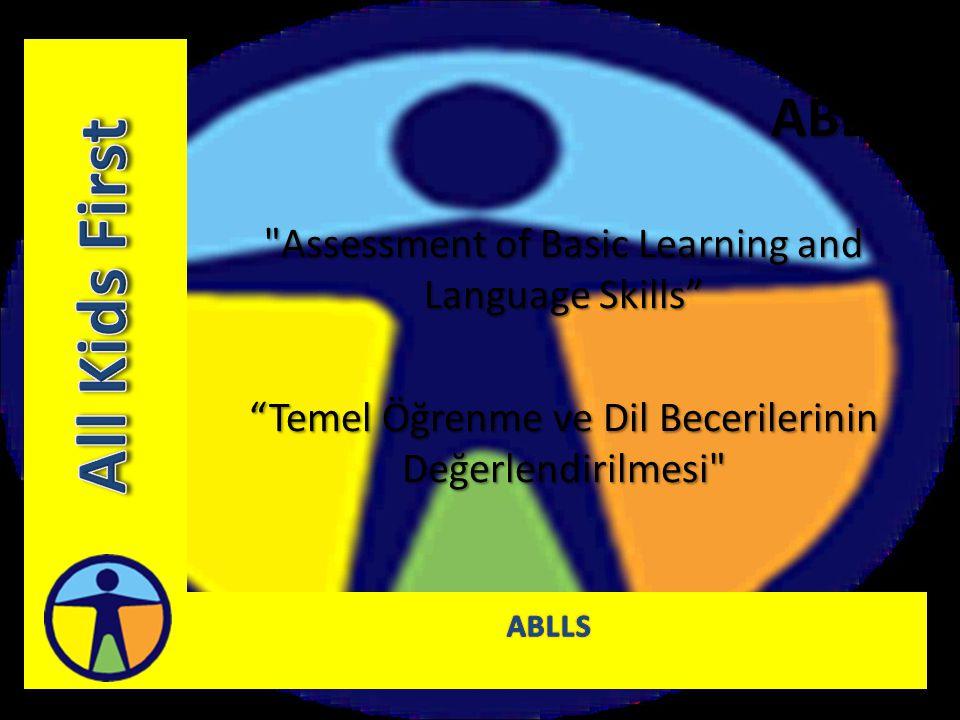 ABLLS ABLLS, kriter-referans test olduğu için çocuğun becerilerini kendisi ile karşılaştırır, norm-referans testler gibi diğer yaşıtlarıyla karşılaştırmaz.