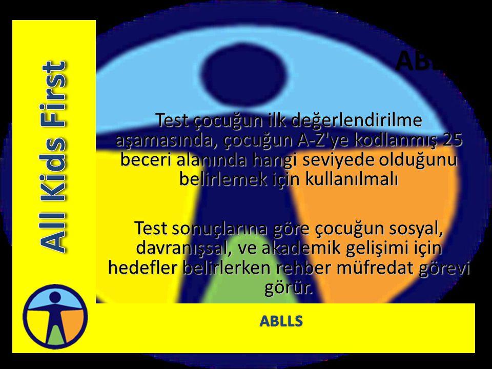 ABLLS Test 9-12 ay aralıklarla tekrar edilerek, çocuktaki gelişimi ve güncel eğitim yönteminin faydalı olup olmadığını belirler.