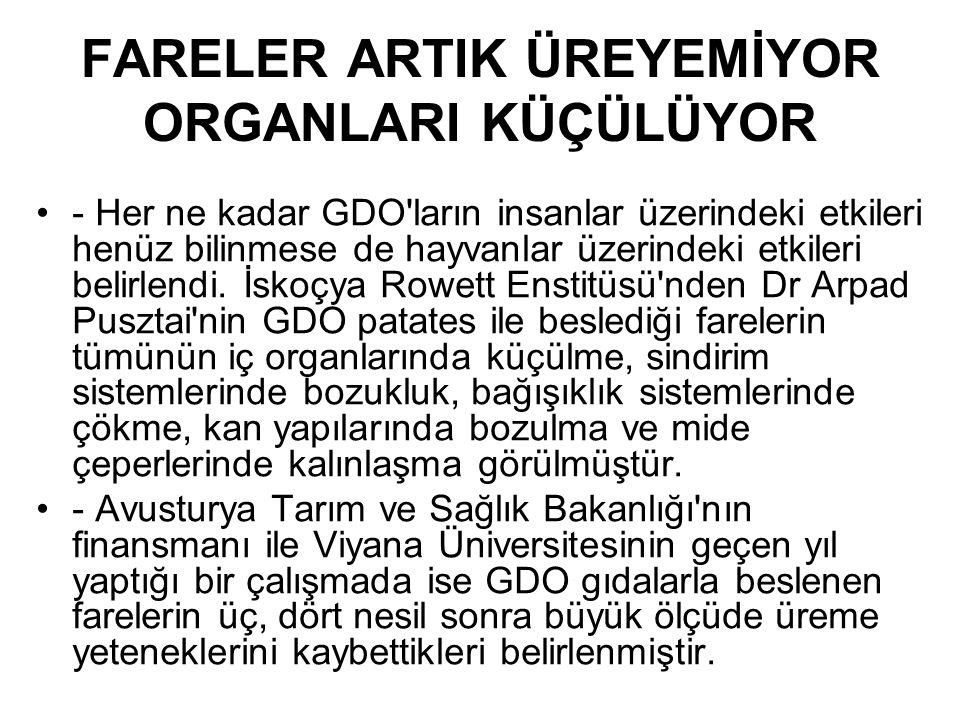 TÜRKİYE DE ZATEN VAR, RAFLARDAKİ EN AZ 900 ÜRÜNDE MEVCUT Avrupa Birliği ülkelerinin bir çoğunda yasaklanmış olan bu ürünleri, Türkiye de insanlar farkında olmadan tüketiyor.