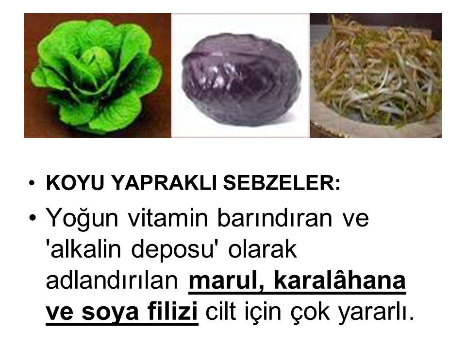 KOYU YAPRAKLI SEBZELER: Yoğun vitamin barındıran ve 'alkalin deposu' olarak adlandırılan marul, karalâhana ve soya filizi cilt için çok yararlı.