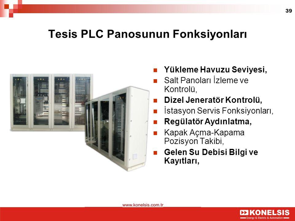 39 Tesis PLC Panosunun Fonksiyonları Yükleme Havuzu Seviyesi, Salt Panoları İzleme ve Kontrolü, Dizel Jeneratör Kontrolü, İstasyon Servis Fonksiyonlar