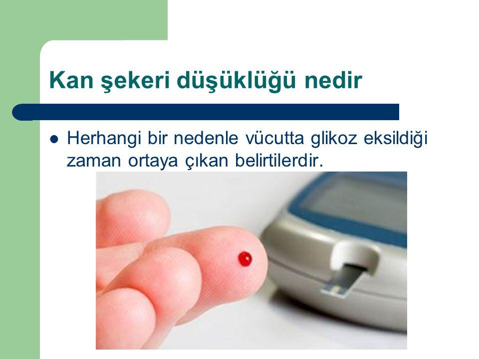 Kan şekeri düşüklüğü nedir Herhangi bir nedenle vücutta glikoz eksildiği zaman ortaya çıkan belirtilerdir.