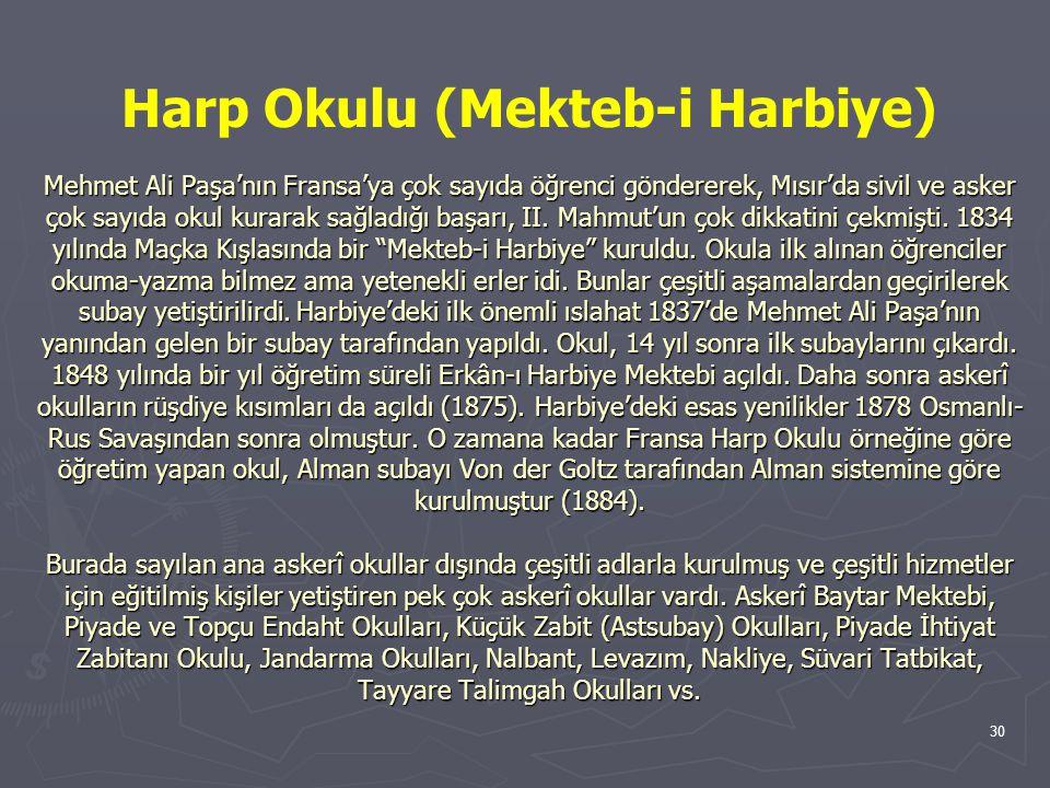 30 Mehmet Ali Paşa'nın Fransa'ya çok sayıda öğrenci göndererek, Mısır'da sivil ve asker çok sayıda okul kurarak sağladığı başarı, II. Mahmut'un çok di