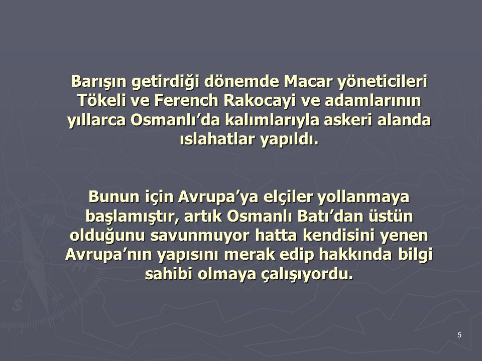 16 III.Selim, askeri alanda yapacağı ıslahatları iki noktada topladı: 1.