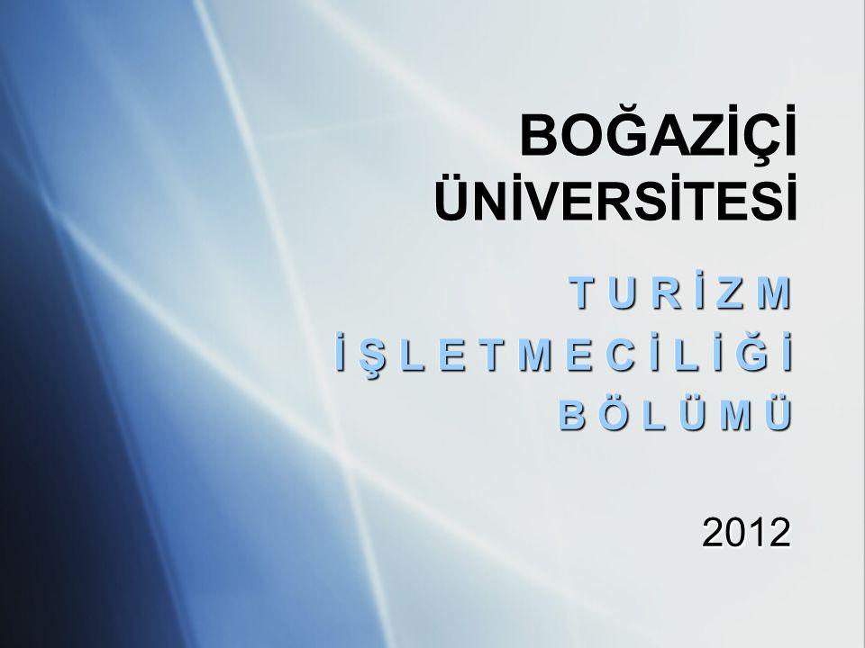  Turizm İşletmeciliği, Boğaziçi Üniversitesi bünyesinde kökleri 1976'ya uzanan, 4 yıllık, İngilizce eğitim verilen, Türkiye'de turizm, seyahat ve konaklama yönetimi alanlarında en yüksek puanlı öğrencileri kabul eden bölümdür.