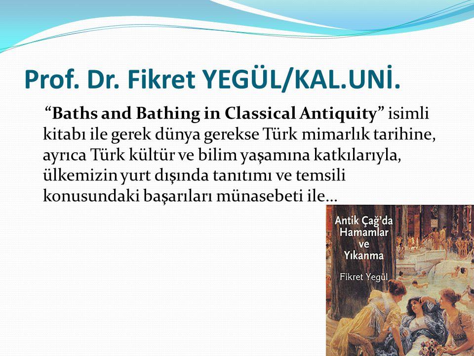 Prof. Dr. Fikret YEGÜL/KAL.UNİ.