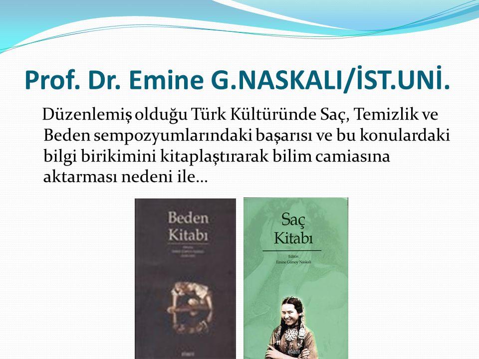Prof. Dr. Emine G.NASKALI/İST.UNİ.