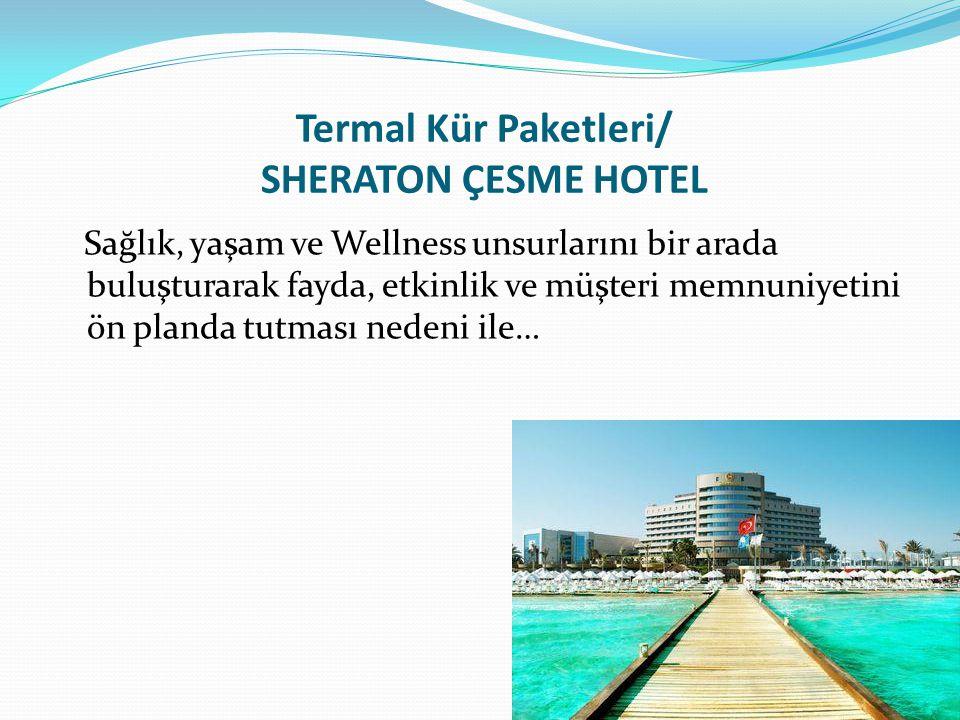 Termal Kür Paketleri/ SHERATON ÇESME HOTEL Sağlık, yaşam ve Wellness unsurlarını bir arada buluşturarak fayda, etkinlik ve müşteri memnuniyetini ön planda tutması nedeni ile…