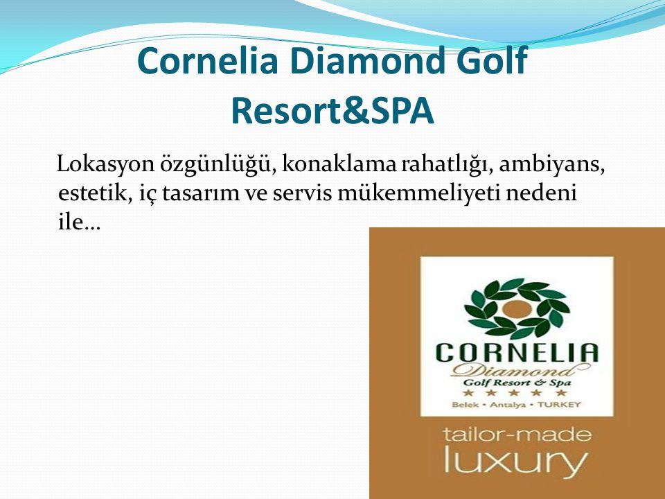 Cornelia Diamond Golf Resort&SPA Lokasyon özgünlüğü, konaklama rahatlığı, ambiyans, estetik, iç tasarım ve servis mükemmeliyeti nedeni ile…