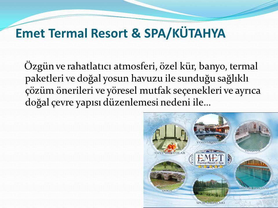 Emet Termal Resort & SPA/KÜTAHYA Özgün ve rahatlatıcı atmosferi, özel kür, banyo, termal paketleri ve doğal yosun havuzu ile sunduğu sağlıklı çözüm önerileri ve yöresel mutfak seçenekleri ve ayrıca doğal çevre yapısı düzenlemesi nedeni ile…