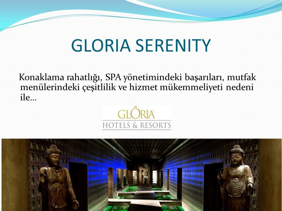GLORIA SERENITY Konaklama rahatlığı, SPA yönetimindeki başarıları, mutfak menülerindeki çeşitlilik ve hizmet mükemmeliyeti nedeni ile…