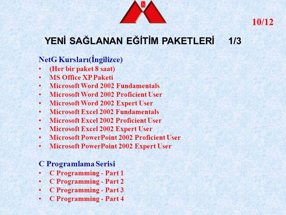 10/12 NetG Kursları(İngilizce) (Her bir paket 8 saat) MS Office XP Paketi Microsoft Word 2002 Fundamentals Microsoft Word 2002 Proficient User Microso