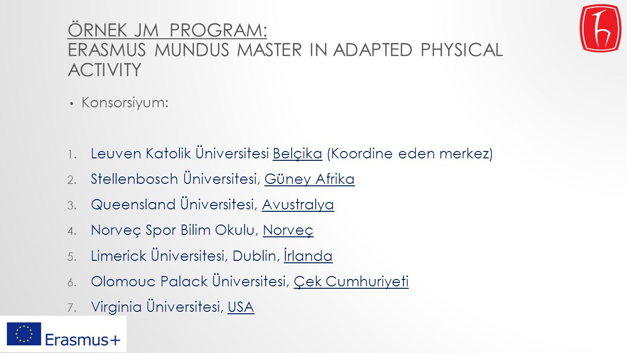 ÖRNEK JM PROGRAM: ERASMUS MUNDUS MASTER IN ADAPTED PHYSICAL ACTIVITY Konsorsiyum: 1.