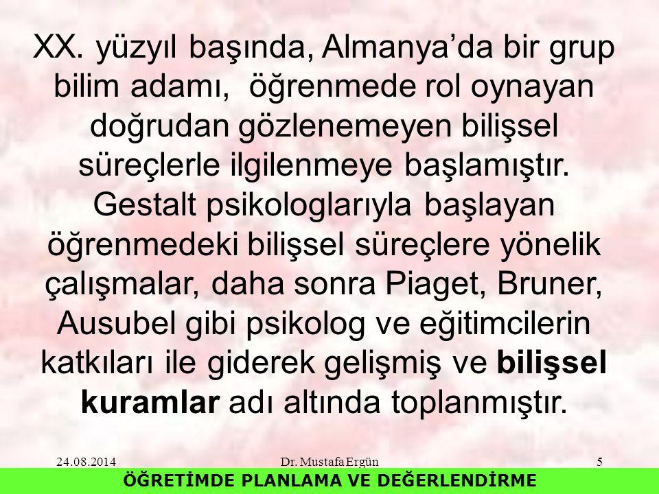 24.08.2014Dr.Mustafa Ergün5 ÖĞRETİMDE PLANLAMA VE DEĞERLENDİRME XX.