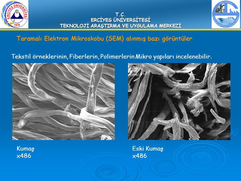 T.C. ERCİYES ÜNİVERSİTESİ TEKNOLOJİ ARAŞTIRMA VE UYGULAMA MERKEZİ Tekstil örneklerinin, Fiberlerin, Polimerlerin Mikro yapıları incelenebilir. Kumaş x
