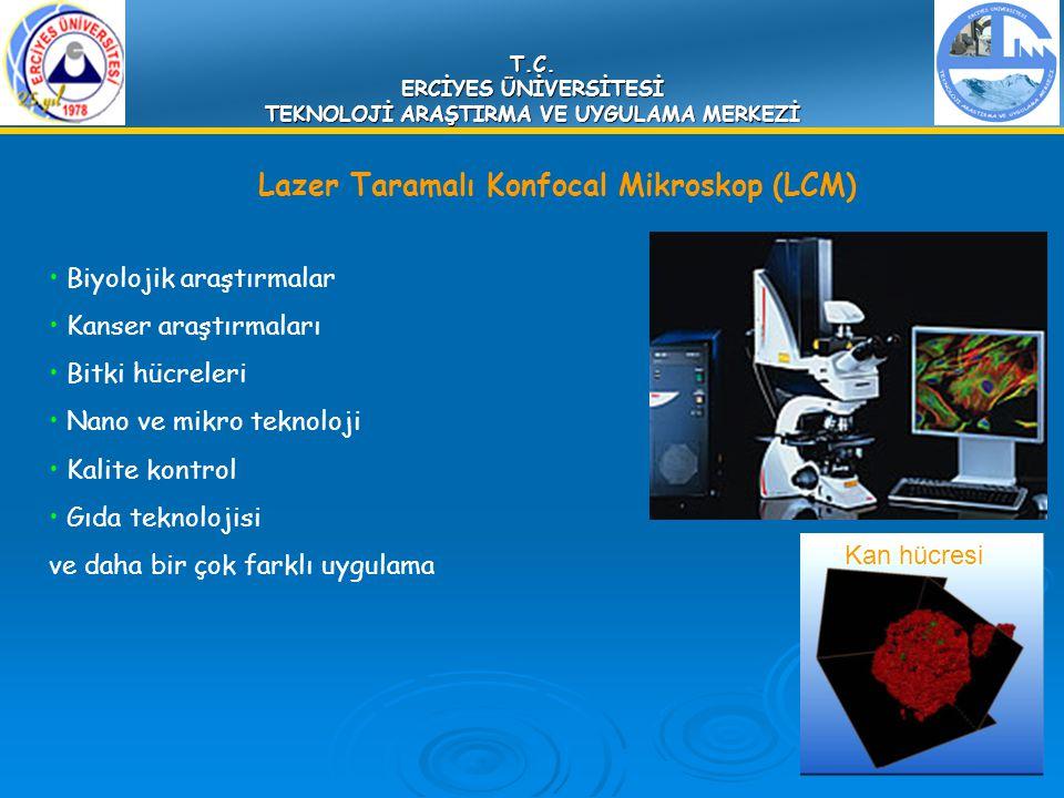 T.C. ERCİYES ÜNİVERSİTESİ TEKNOLOJİ ARAŞTIRMA VE UYGULAMA MERKEZİ Lazer Taramalı Konfocal Mikroskop (LCM) Biyolojik araştırmalar Kanser araştırmaları