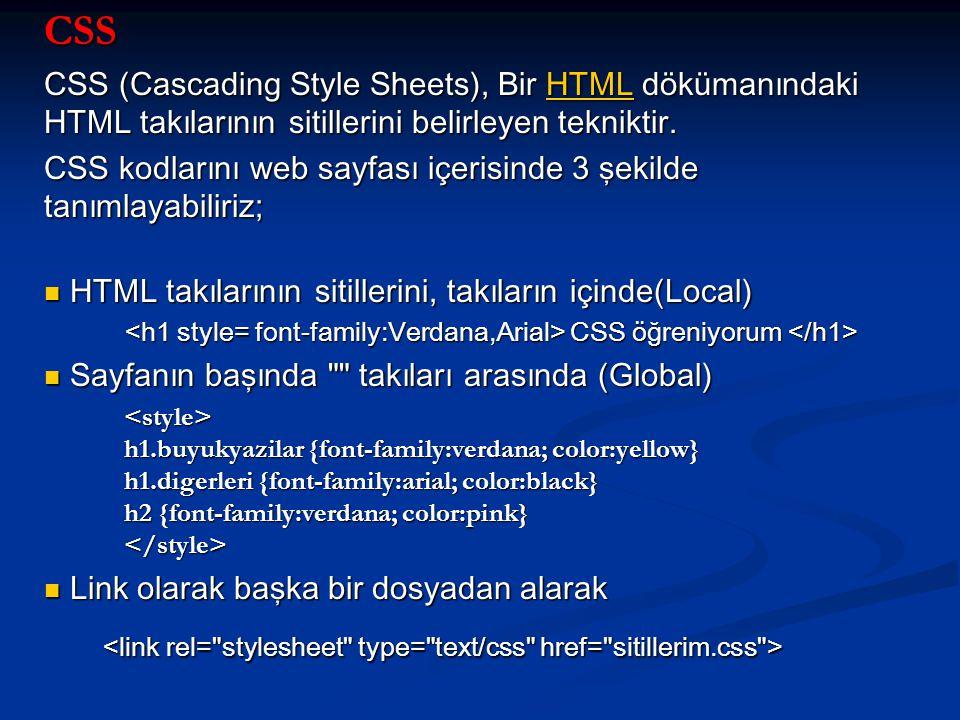 CSS CSS (Cascading Style Sheets), Bir HTML dökümanındaki HTML takılarının sitillerini belirleyen tekniktir.