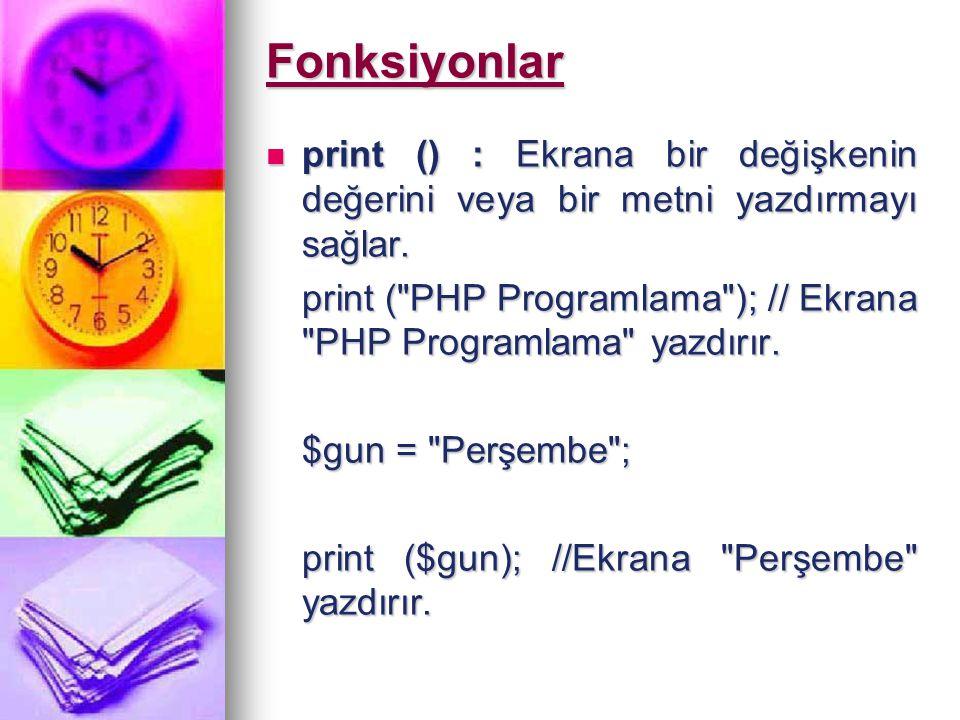 Fonksiyonlar print () : Ekrana bir değişkenin değerini veya bir metni yazdırmayı sağlar. print () : Ekrana bir değişkenin değerini veya bir metni yazd
