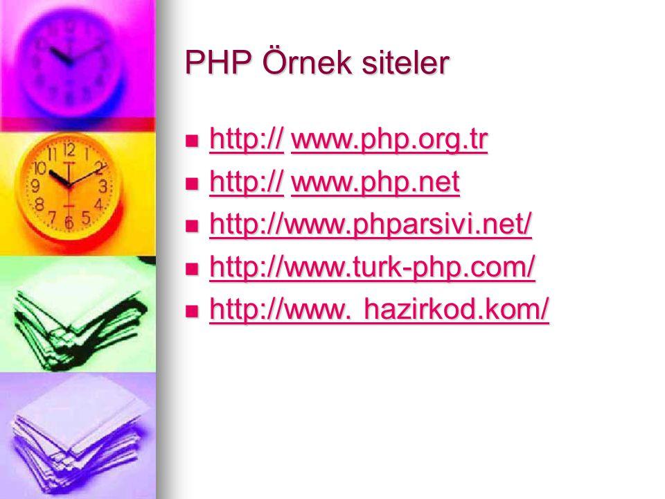 PHP Örnek siteler http:// www.php.org.tr http:// www.php.org.tr http://www.php.org.tr http://www.php.org.tr http:// www.php.net http:// www.php.net ht