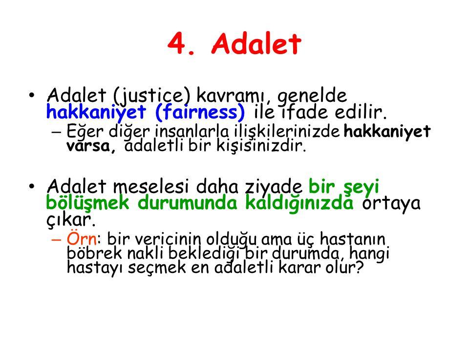 4. Adalet Adalet (justice) kavramı, genelde hakkaniyet (fairness) ile ifade edilir. – Eğer diğer insanlarla ilişkilerinizde hakkaniyet varsa, adaletli