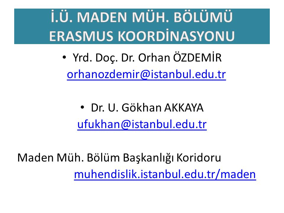 Yrd. Doç. Dr. Orhan ÖZDEMİR orhanozdemir@istanbul.edu.tr Dr.