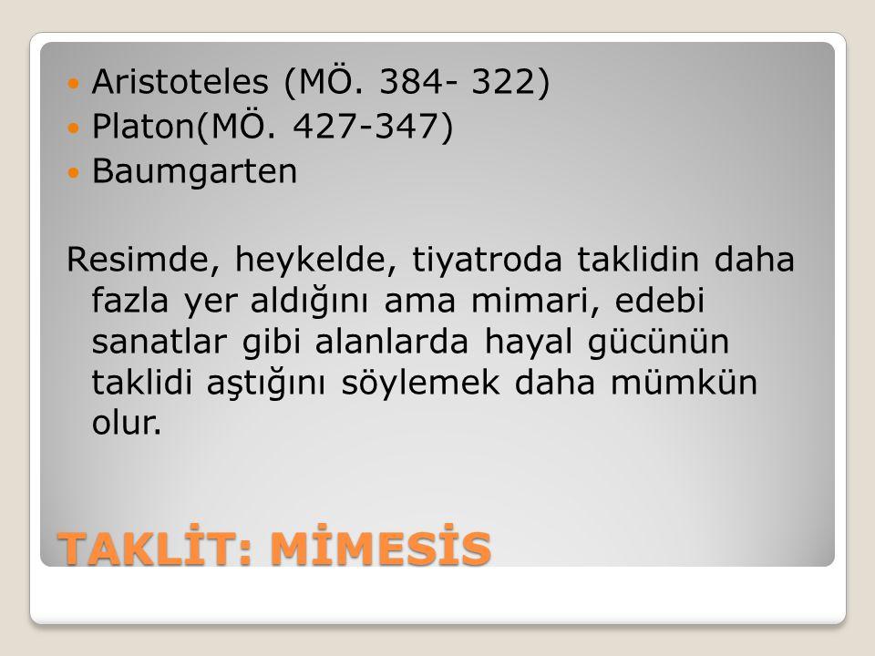 TAKLİT: MİMESİS Aristoteles (MÖ.384- 322) Platon(MÖ.
