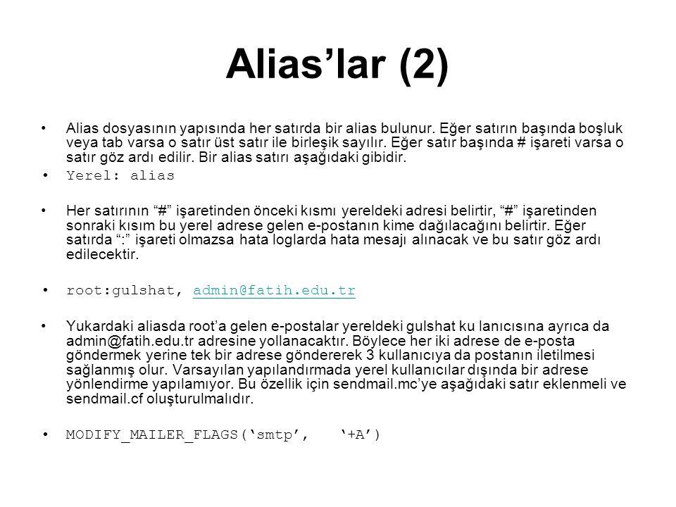 Alias'lar (2) Alias dosyasının yapısında her satırda bir alias bulunur. Eğer satırın başında boşluk veya tab varsa o satır üst satır ile birleşik sayı