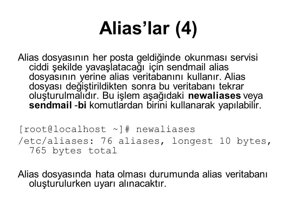Alias'lar (4) Alias dosyasının her posta geldiğinde okunması servisi ciddi şekilde yavaşlatacağı için sendmail alias dosyasının yerine alias veritaban