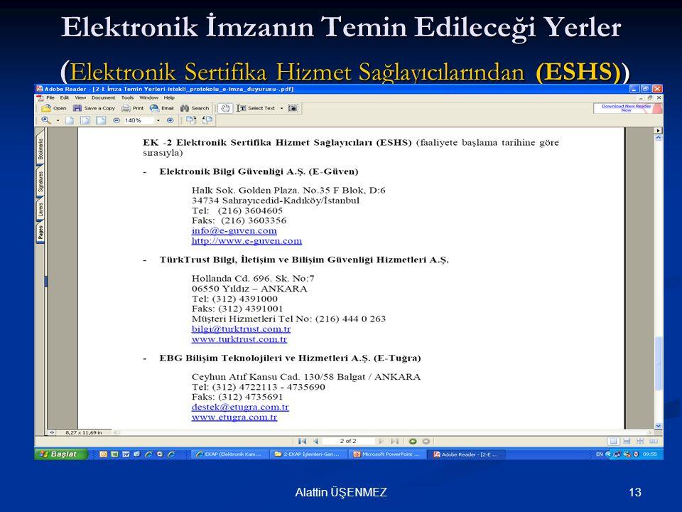 13Alattin ÜŞENMEZ Elektronik İmzanın Temin Edileceği Yerler ( Elektronik Sertifika Hizmet Sağlayıcılarından (ESHS))