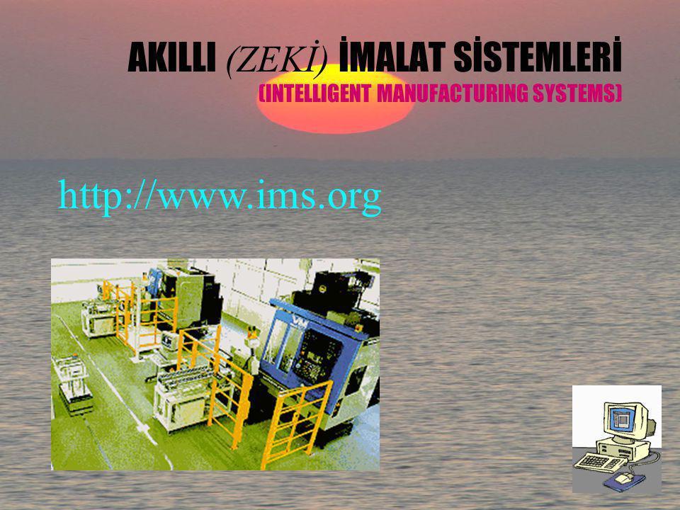AKILLI (ZEKİ) İMALAT SİSTEMLERİ (INTELLIGENT MANUFACTURING SYSTEMS)