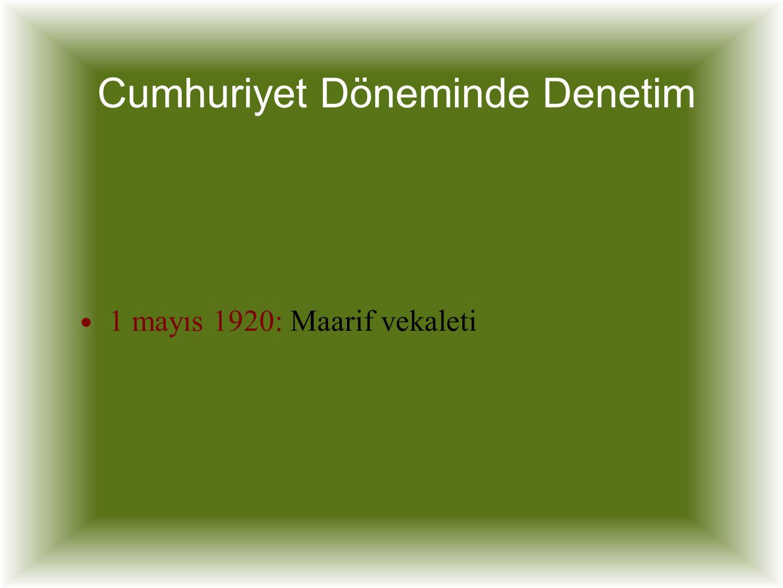 Cumhuriyet Döneminde Denetim 1 mayıs 1920: Maarif vekaleti