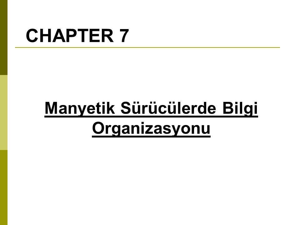 CHAPTER 7 Manyetik Sürücülerde Bilgi Organizasyonu