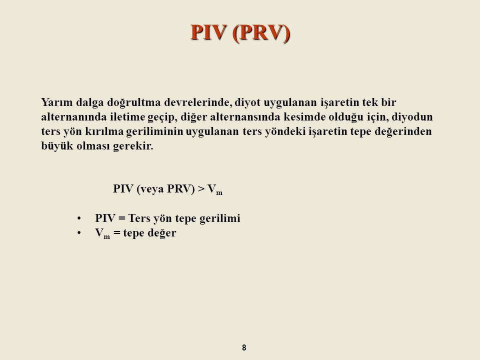 Tam Dalga Doğrultma 9 V dc = 0.318V m Yarım dalga: V dc = 0.318V m V dc = 0.636V m Tam dalga: V dc = 0.636V m Doğrultma işlemi, bir tam dalga doğrultma devresinde daha fazla diyot kullanılması ile iyileştirilebilir.