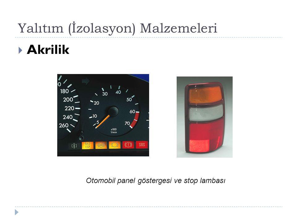 Yalıtım (İzolasyon) Malzemeleri  Akrilik Otomobil panel göstergesi ve stop lambası