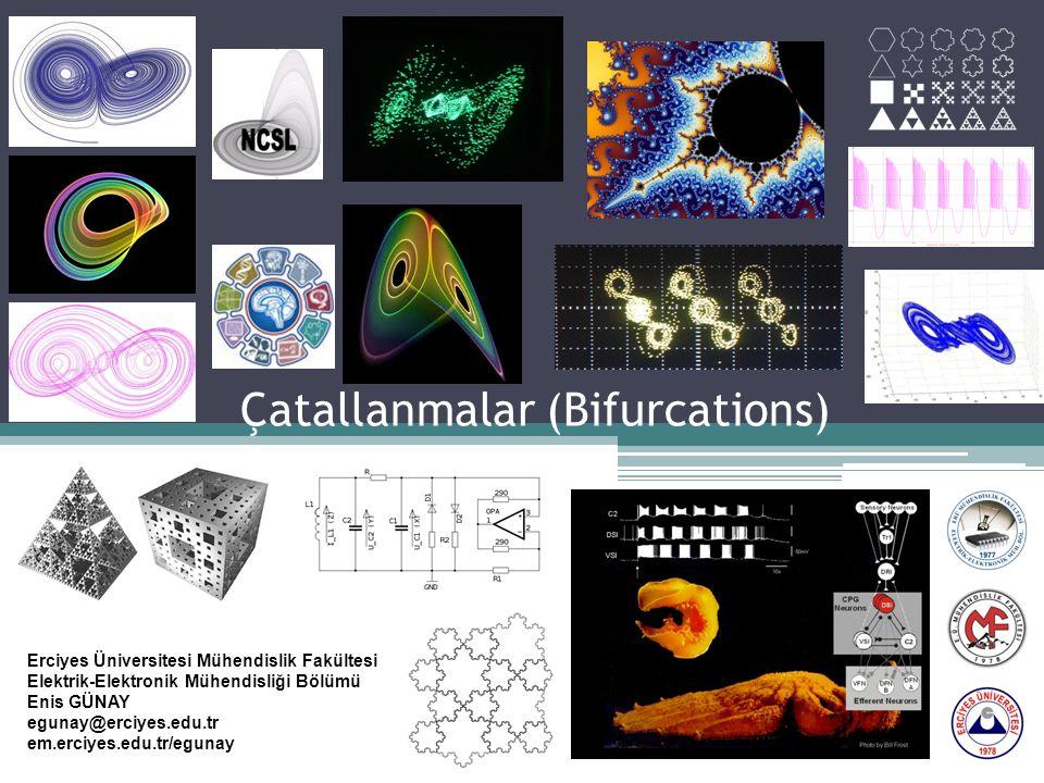Bifurcations Bir önceki bölümde görmüş olduğumuz tek boyutlu sistemlerin akışı sistem parametrelerindeki oluşabilecek değişiklere duyarlıdır.