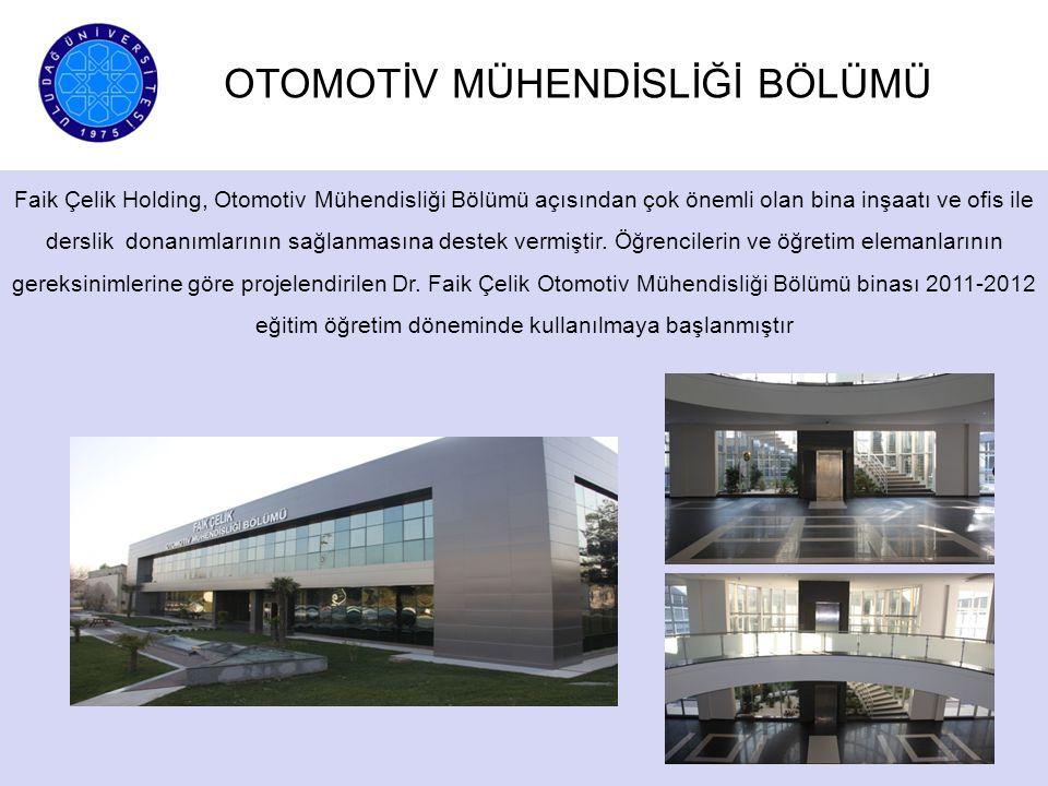 Faik Çelik Holding, Otomotiv Mühendisliği Bölümü açısından çok önemli olan bina inşaatı ve ofis ile derslik donanımlarının sağlanmasına destek vermişt